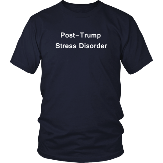 Post Trump Stress Disorder, TShirt, relaxed fit, Anti Trump Shirt