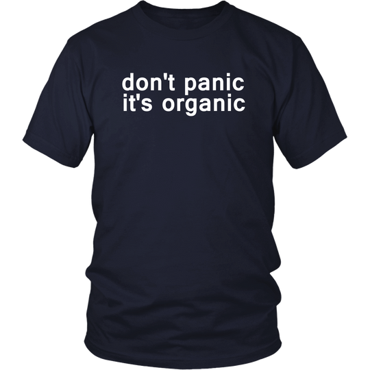 Don't Panic It's Organic T Shirt