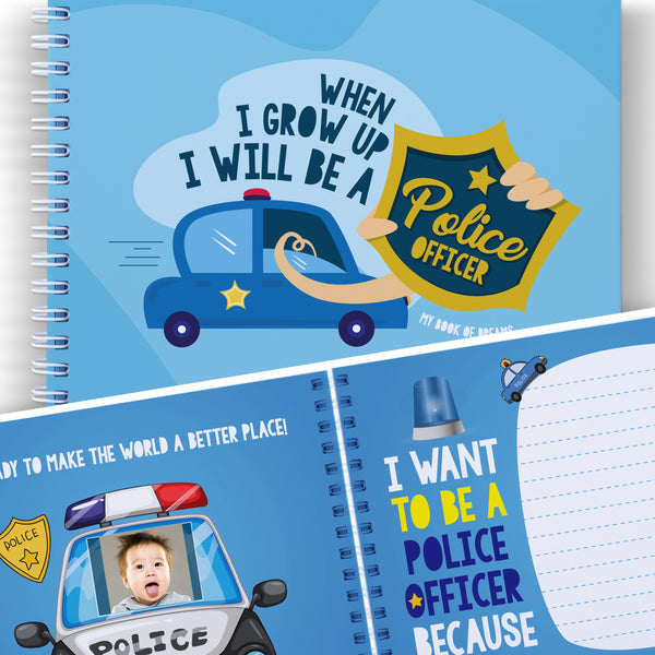 WHEN I GROW UP I WILL BE A POLICE OFFICER: Creative Books for Kids, Art Activity, Presents for Children, Boys and Girls