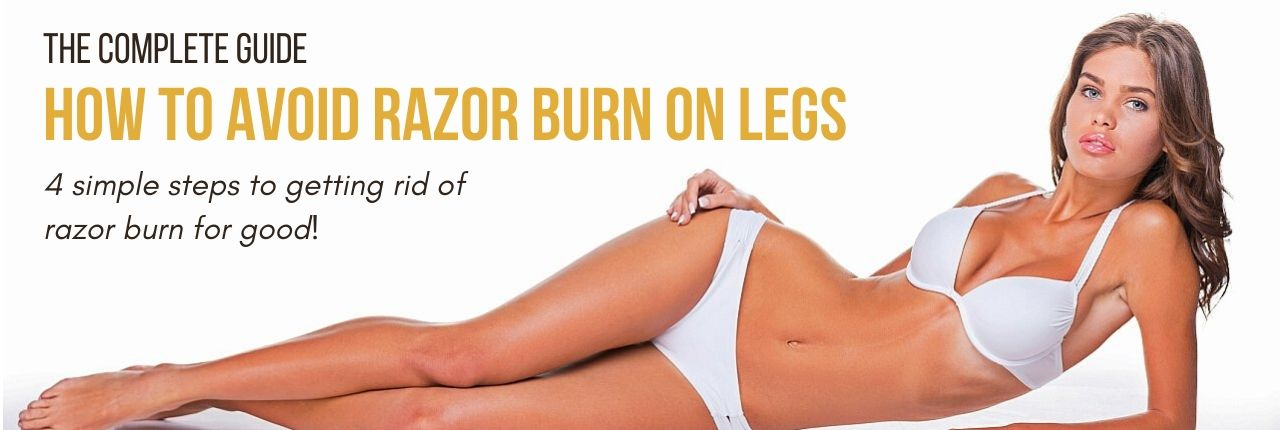 How To Get Rid Of Razor Burn On Legs
