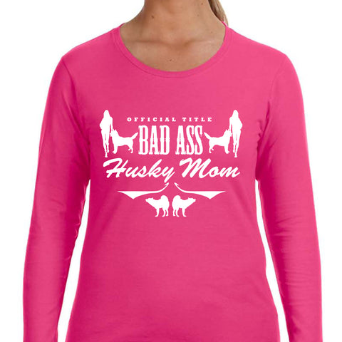 Bad Ass Husky Mom - Dog, Siberian Husky Ladies Longsleeve Shirt