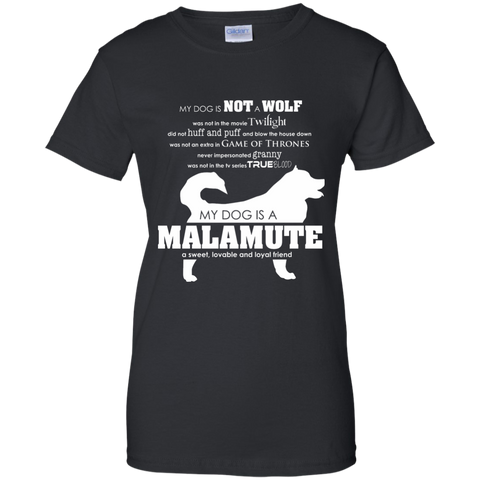 My Dog is Not a Wolf, My Dog is a Malamute - Ladies T-Shirt
