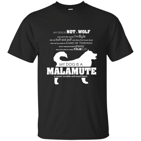 My Dog is Not a Wolf, My Dog is a Malamute - T-Shirt