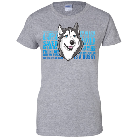 Love of a Husky Ladies T-Shirt