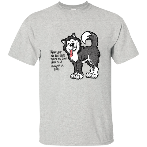 No Bad Days - Alaskan Malamute T-Shirt
