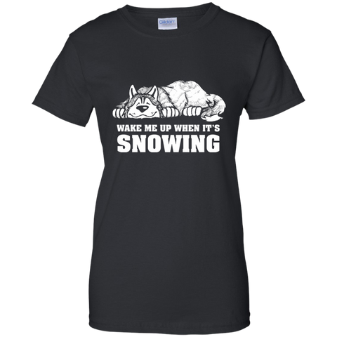 Wake Me When It's Snowing - Siberian Husky - Ladies  Cotton T-Shirt