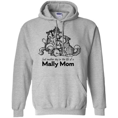 Alaskan Malamute Day in the Life Mally Mom Pullover Hoodie 8 oz