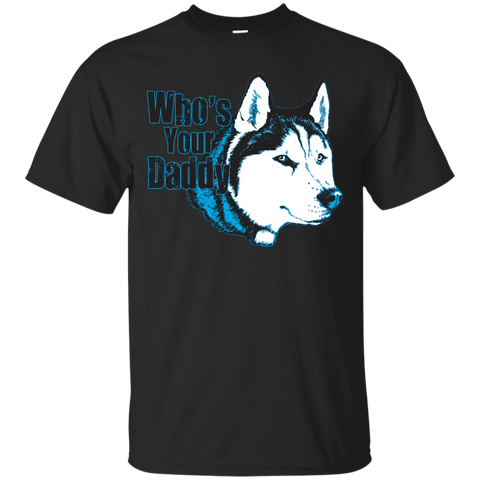 Who's your Daddy - Siberian Husky - Ultra Cotton T-Shirt