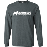 Samoyeds (because people suck) Longsleeve Tshirt