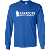 Labradors Because People Suck - Longsleeve Tshirt