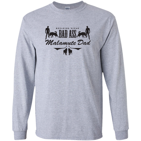 Bad Ass Malamute Dad - Alaskan Malamute - LS Ultra Cotton Tshirt