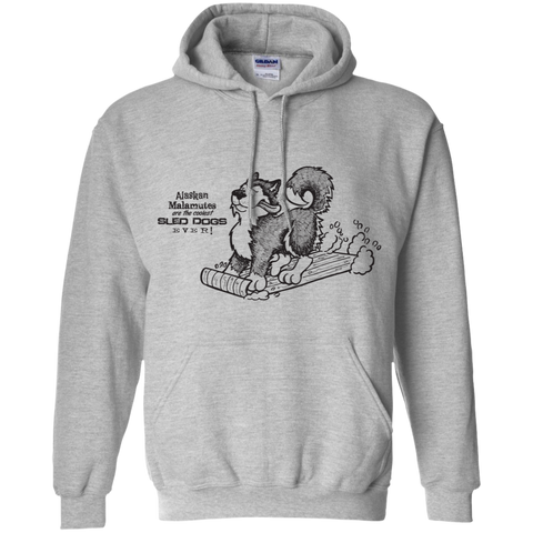 Alaskan Malamute Coolest Sled Dogs Ever - Pullover Hoodie