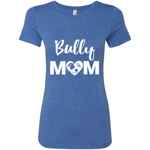 Bully Mom - Pitbull Terrier -  Ladies Triblend T-Shirt