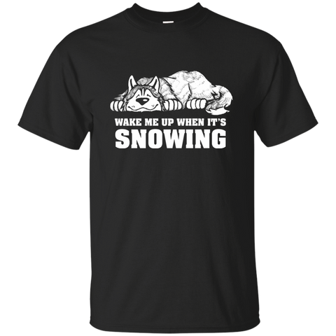 Wake Me When It's Snowing - Siberian Husky -  T-Shirt