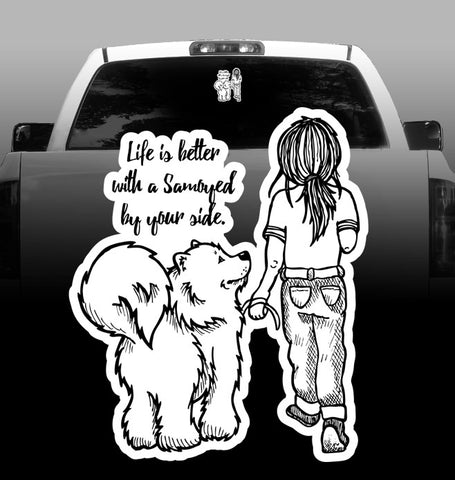 Life is Better with a Samoyed by Your Side - Vinyl Decal - Car, Vehicle, Sticker