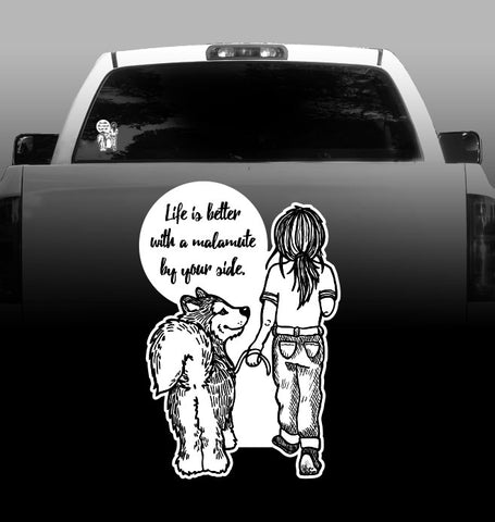 Life is Better with a Malamute by Your Side - Vinyl Decal - Alaskan Malamute - Car, Vehicle, Sticker