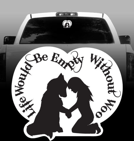 Life Would Be Empty Without Woo Vinyl Decal - Malamute - Siberian Husky