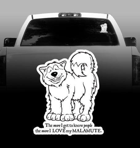 "Malamute ""The more I get to know people"" -Vinyl Decal - Alaskan Malamutes-sticker"