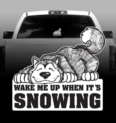 Malamute - Wake me up when it's snowing -Vinyl Decal - Alaskan Malamute-sticker