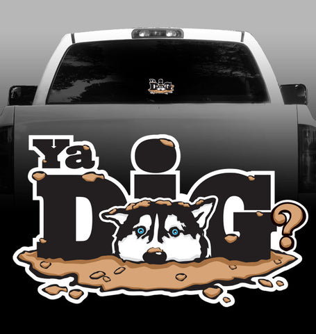 "Husky ""Ya Dig?"" Vinyl Decal - Siberian Husky - Car, Vehicle, Sticker"
