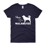 Peace, love, and Malamutes - ladies cotton t-shirt -  Alaskan Malamute