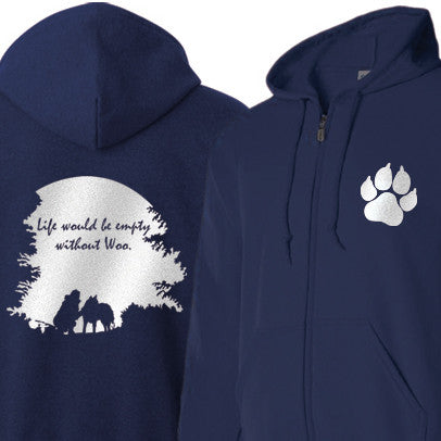 Life is Would Be Empty Without Woo - Siberian Husky - Alaskan Malamute - Sled Dog Zip Hoodie - Men, Ladies, Unisex