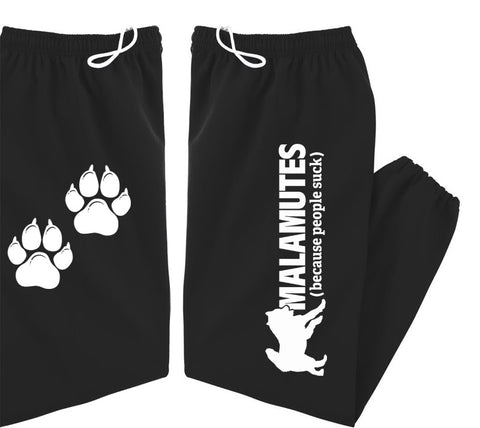 Malamutes (Because People Suck) - Alaskan Malamute - Sled Dog Sweatpants - Adult, Men, Women Unisex