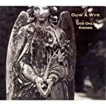 DUW A WYR - GOD ONLY KNOWS (CD)