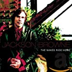 BROWNE, JACKSON - THE NAKED RIDE HOME (CD)
