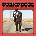 SWAMP DOGG - SORRY YOU COULDN'T MAKE IT (CD)