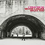 DELVON LAMARR ORGAN TRIO - I TOLD YOU SO (CD)