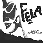 KUTI, FELA - FELA KUTI LIVE IN DETROIT 1986 (CD)