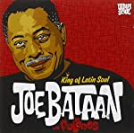 BATAAN,JOE / LOS FULANOS - KING OF LATIN SOUL (CD)