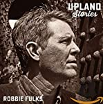 FULKS,ROBBIE - UPLAND STORIES (CD)