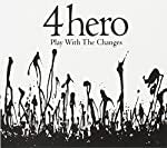 4HERO - PLAY WITH THE CHANGES (CD)