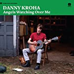 KROHA,DANNY - ANGELS WATCHING OVER ME (VINYL)