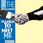 THE REPLACEMENTS - PLEASED TO MEET ME (DELUXE EDITION) (CD)