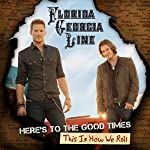 FLORIDA GEORGIA LINE - HERE'S TO THE GOOD TIMES.THIS IS HOW WE ROLL [2 LP][DELUXE EDITION]