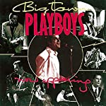 BIG TOWN PLAYBOYS - NOW APPEARING (CD)