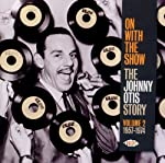 V/A - JOHNNY OTIS STORY VOL. 2: ON WITH THE SHOW (CD)
