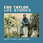 TAYLOR, EBO - LIFE STORIES: HIGHLIFE & AFROBEAT CLASSICS 1973-1980 (2CD) (CD)