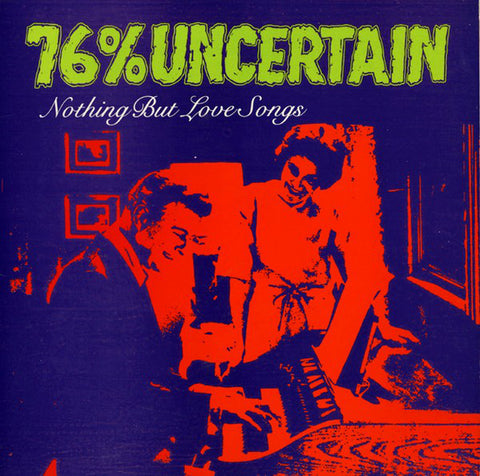 76% Uncertain - Nothing But Love Songs (Used LP)
