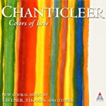 CHANTICLEER - COLORS OF LOVE (CD)