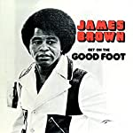 BROWN, JAMES - GET ON THE GOOD FOOT (2LP VINYL)