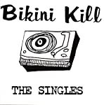 BIKINI KILL - THE SINGLES (VINYL)