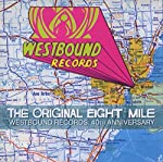 VARIOUS ARTISTS - WESTBOUND RECORDS: ORIGINAL EIGHT MILE (40TH ANNIVERSARY) (CD)