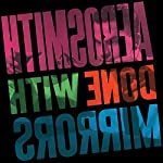 AEROSMITH - DONE WITH MIRRORS (180 GRAM VINYL)