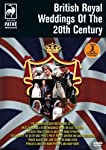 BRITISH ROYAL WEDDINGS OF THE 20TH CENTURY [IMPORT]