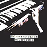 CONSTANTINES, THE - NIGHT TIME (CD)