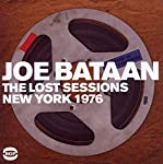 BATAAN,JOE - LOST SESSIONS: NEW YORK 1976 (CD)